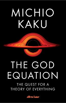 The God Equation: The Quest for a Theory of Everything book