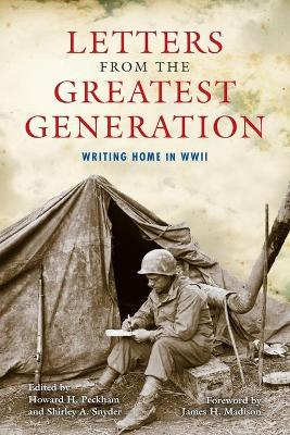 Letters from the Greatest Generation by Howard H. Peckham