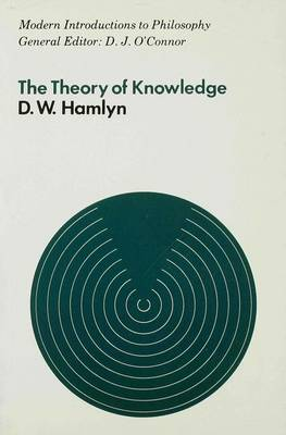 The Theory of Knowledge by David W. Hamlyn