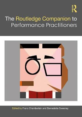 The The Routledge Companion to Performance Practitioners by Franc Chamberlain