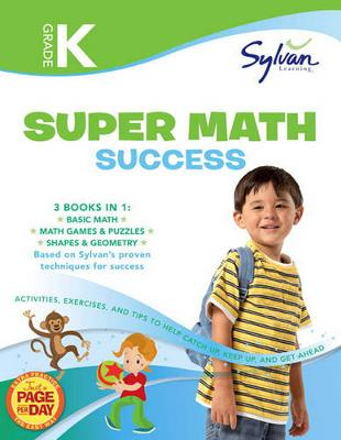 Kindergarten Super Math Success (Sylvan Super Workbooks) by Sylvan Learning