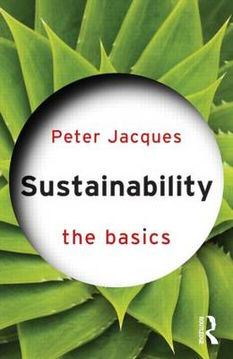 Sustainability: The Basics by Peter Jacques