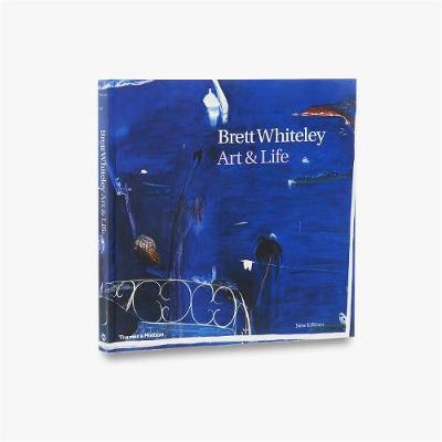 Brett Whiteley: Art and Life by Barry Pearce
