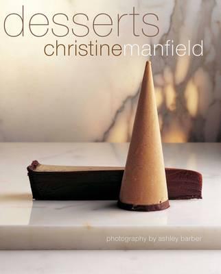Christine Manfield's Desserts by Christine Manfield