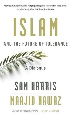 Islam and the Future of Tolerance: A Dialogue by Sam Harris