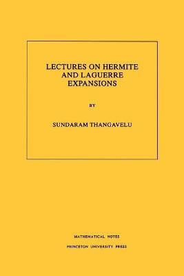 Lectures on Hermite and Laguerre Expansions. (MN-42), Volume 42 book