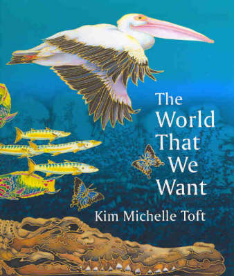 The World That We Want by Kim Toft