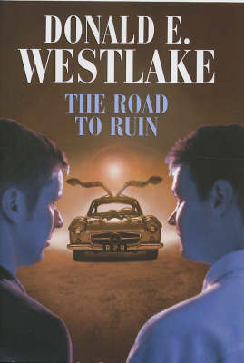 The Road to Ruin by Donald E Westlake