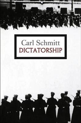 Dictatorship by Carl Schmitt