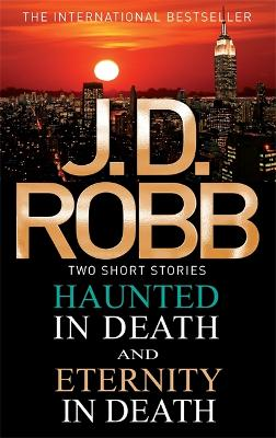 Haunted in Death/Eternity in Death by J. D. Robb
