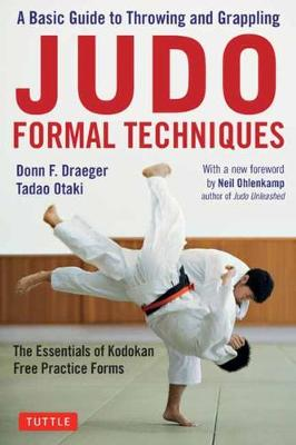 Judo Formal Techniques: A Basic Guide to Throwing and Grappling by Donn F. Draeger