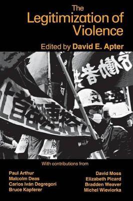Legitimization of Violence by David E. Apter