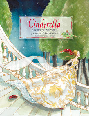 Cinderella: A Grimm's Fairy Tale by Jacob Grimm