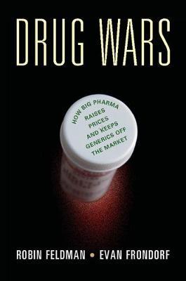 Drug Wars by Robin Feldman