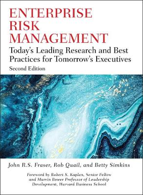 Enterprise Risk Management: Today's Leading Research and Best Practices for Tomorrow's Executives by John R. S. Fraser