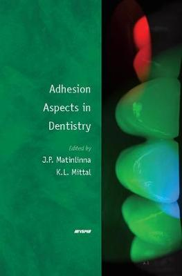 Adhesion Aspects in Dentistry by Jukka P. Matinlinna