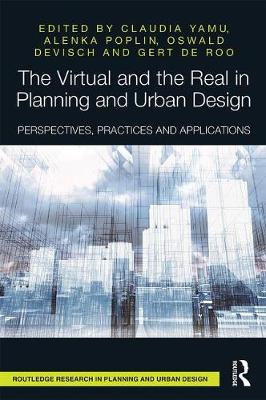 Virtual and the Real in Planning and Urban Design by Claudia Yamu