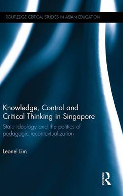 Knowledge, Control and Critical Thinking in Singapore by Leonel Lim