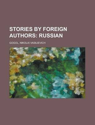 Stories by Foreign Authors; Russian by Nikolai Vasil'evich Gogol