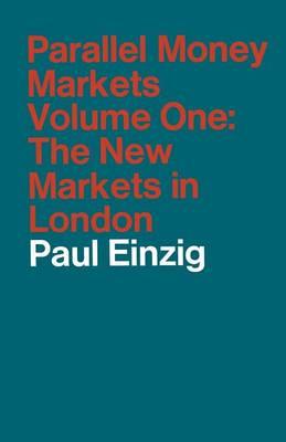 Parallel Money Markets by Paul Einzig