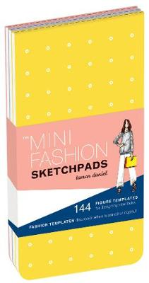 The Mini Fashion Sketchpads: 144 Figure Templates for Designing Looks & Capturing Inspiration by Alex Beckerman