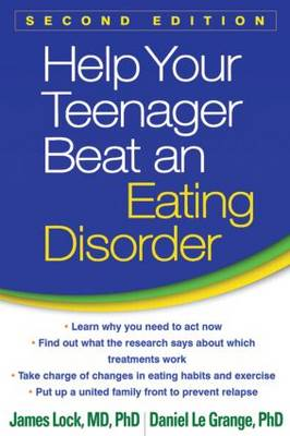 Help Your Teenager Beat an Eating Disorder by James Lock