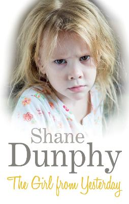 The Girl From Yesterday by Shane Dunphy