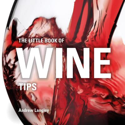 Little Book of Wine Tips by Andrew Langley