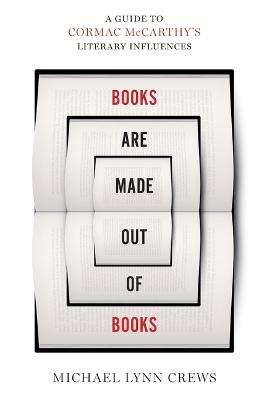 Books Are Made Out of Books by Michael Lynn Crews