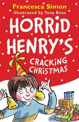 Horrid Henry's Cracking Christmas by Francesca Simon