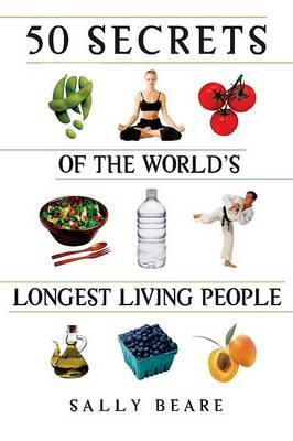 50 Secrets of the World's Longest Living People by Sally Beare
