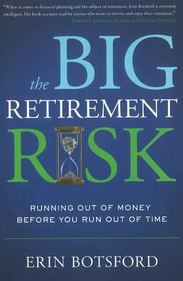Big Retirement Risk by Erin T. Botsford