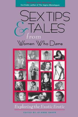 Sex Tips and Tales from Women Who Dare by Jo-Ann Baker