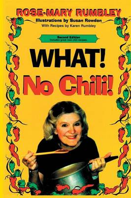 What! No Chili! by Ph D Rose-Mary Rumbley
