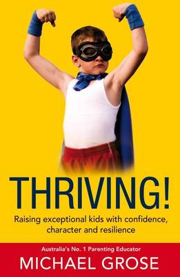 Thriving! Resilience. by Michael Grose