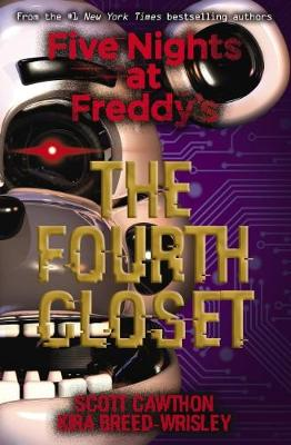 Five Nights at Freddy's #3: The Fourth Closet by Scott Cawthon