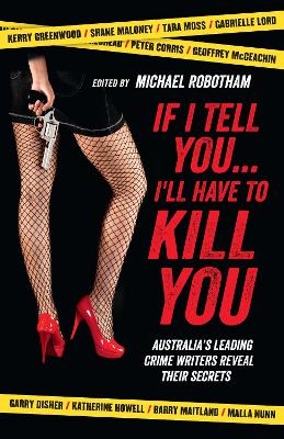 If I Tell You I'll Have to Kill You book