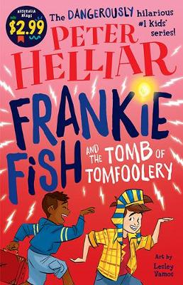Frankie Fish and the Tomb of Tomfoolery: Australia Reads Special Edition by Peter Helliar