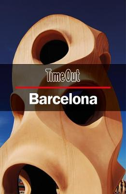 Time Out Barcelona City Guide by Time Out Editors