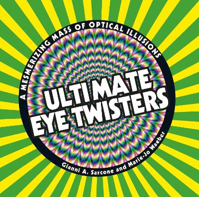 Ultimate Eye Twisters by Gianni A. Sarcone