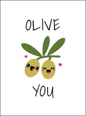 Olive You: Punderful Ways to Say 'I Love You' book