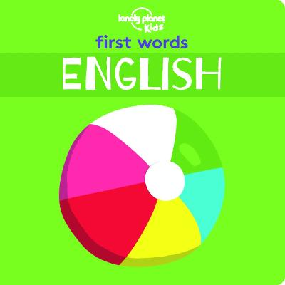 First Words - English by Lonely Planet Kids