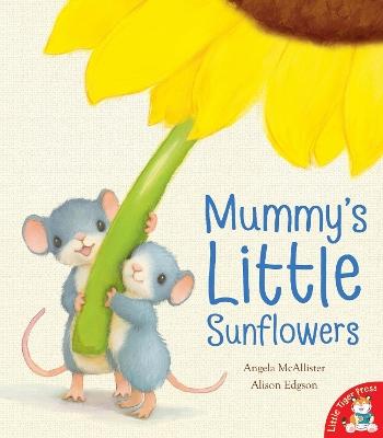 Mummy's Little Sunflowers by Angela McAllister