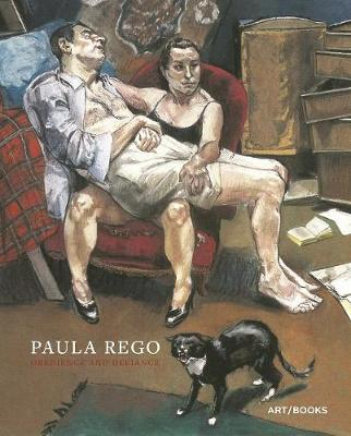 Paula Rego: Obedience and Defiance by Anthony Spira