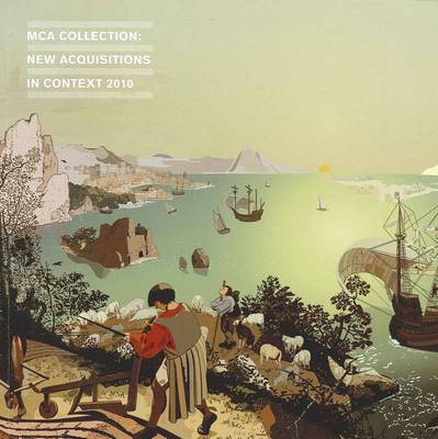 MCA Collection: New Acquisitions in Context by Anna Davis