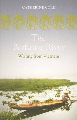 The Perfume River by Catherine Cole