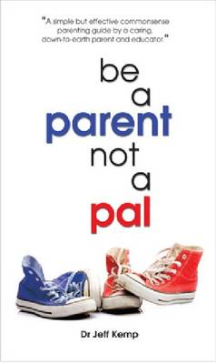 Be A Parent Not a Pal book