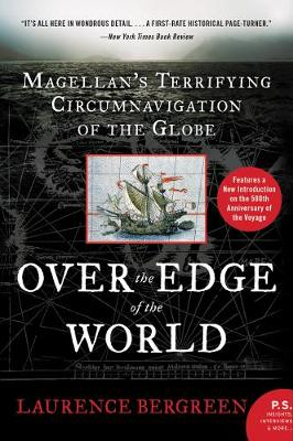 Over the Edge of the World, Updated Edition: Magellan's Terrifying Circumnavigation of the Globe by Laurence Bergreen