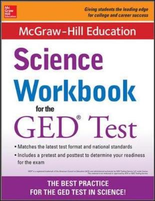 McGraw-Hill Education Science Workbook for the GED Test by Mcgraw-Hill Education Editors
