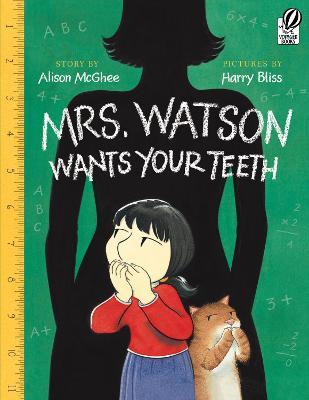 Mrs.watson Wants Your Teeth by Alison Mcghee